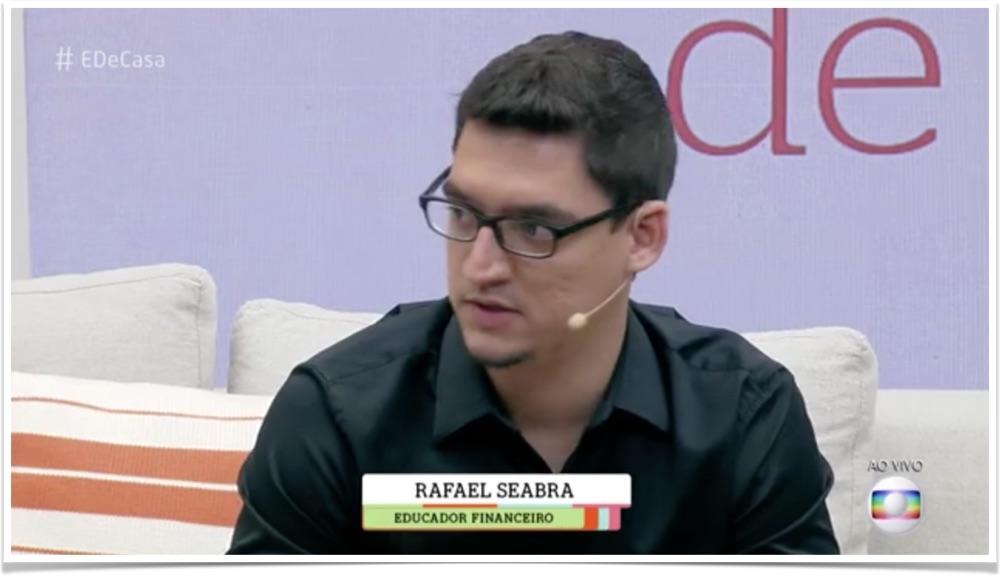 Rafael Seabra, educador financeiro, Rede Globo